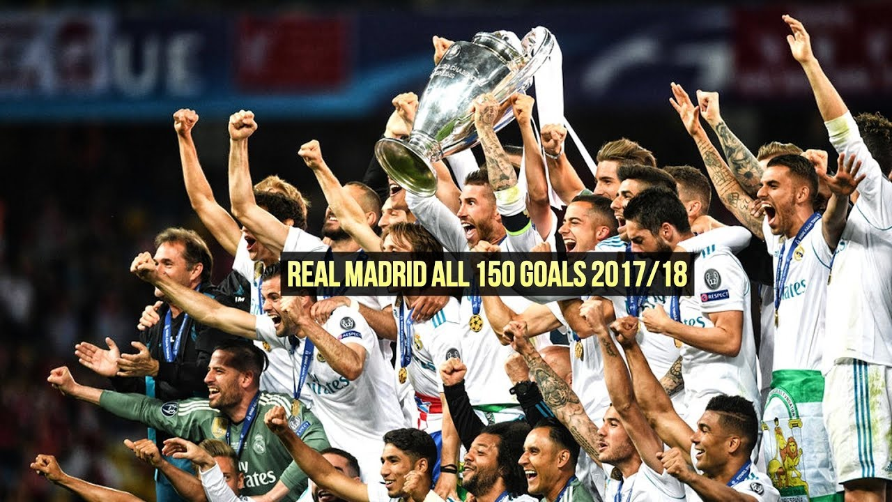Real Madrid All 150 Goals 2017/18 (Nguồn: Youtube)